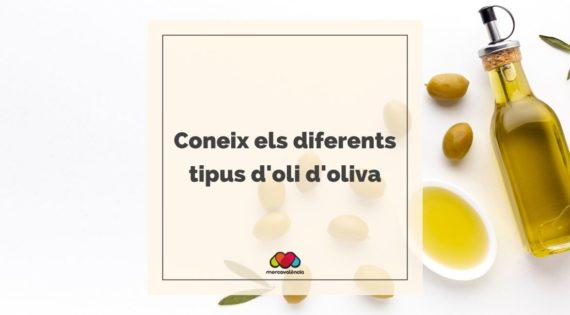 Els diferents tipus d'oli d'oliva