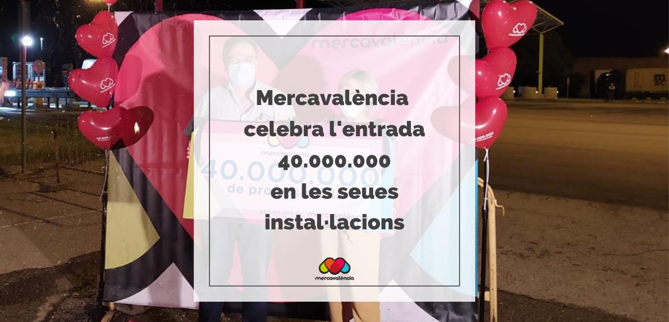 Mercavalència celebra l'entrada 40.000.000 en les seues instal·lacions