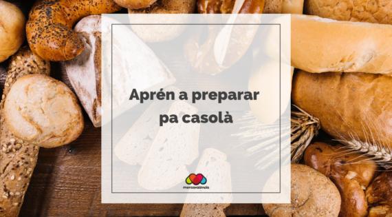 Aprén a preparar pa casolà