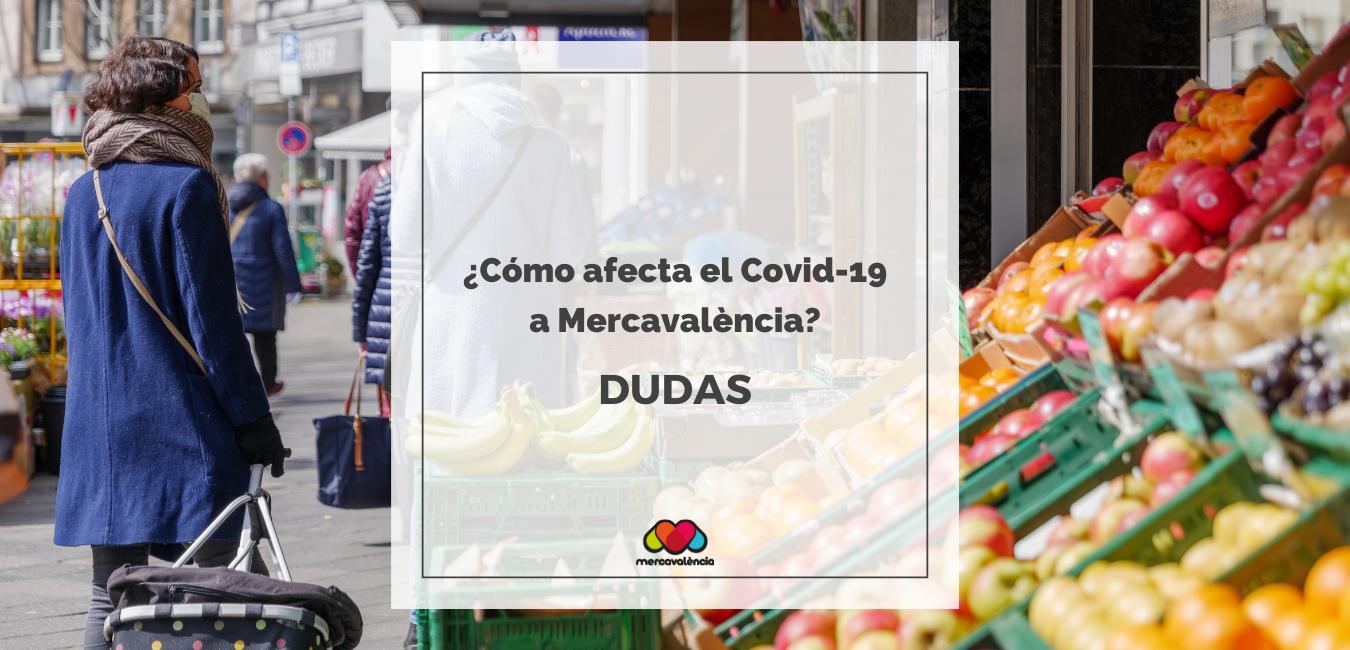 Dudas del funcionamiento de Mercavalència durante la alerta de la COVID-19