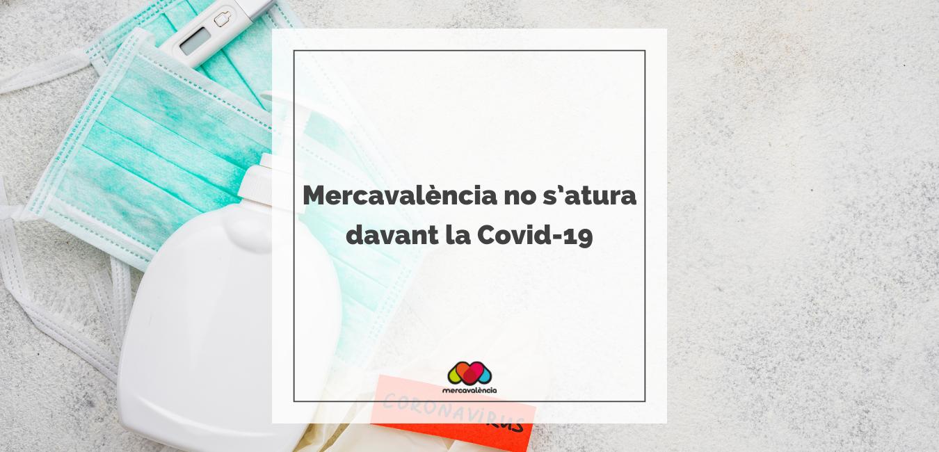 Mercavalència no s'atura davant la Covid-19