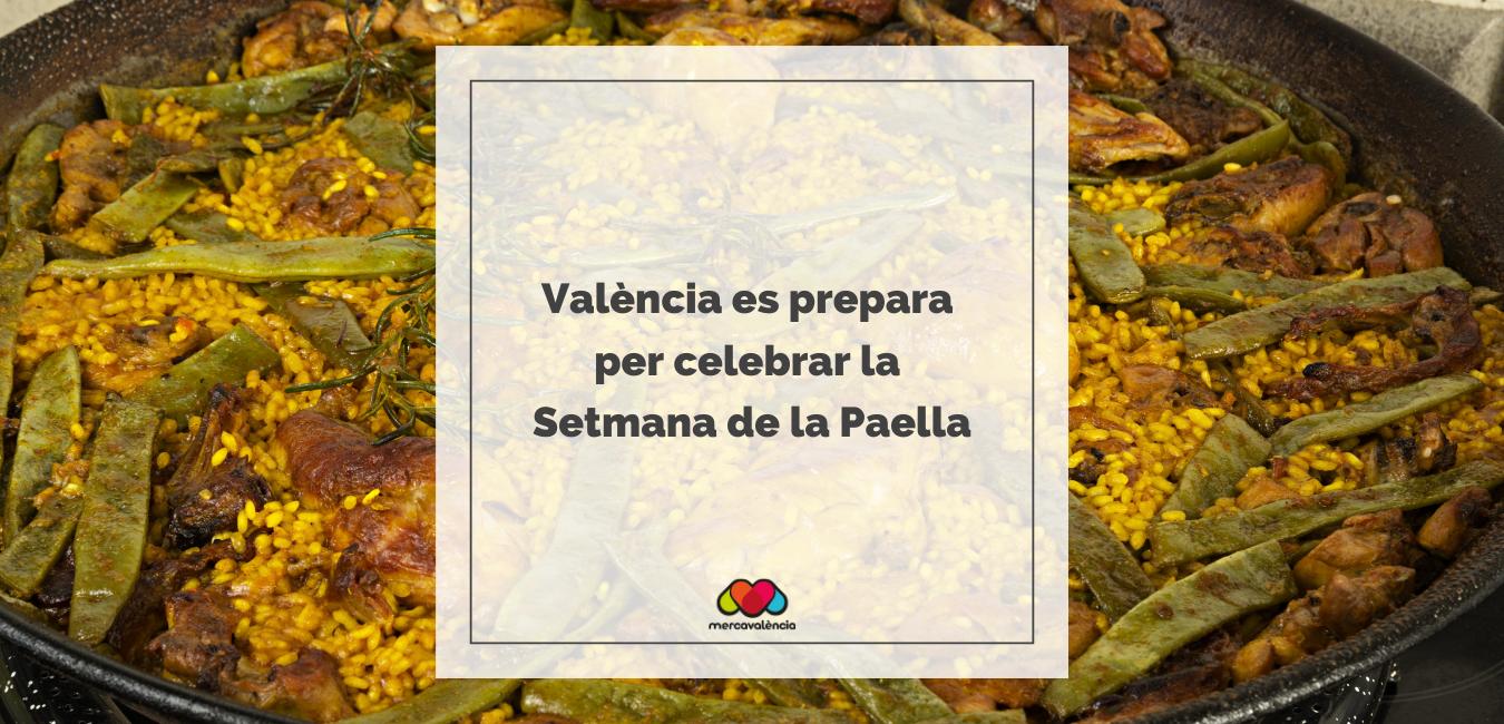 València es prepara per celebrar la Setmana de la Paella