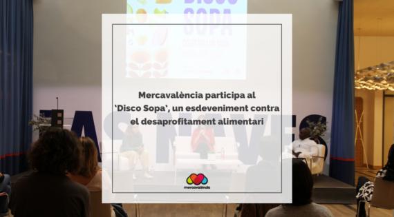 Mercavalència participa al 'Disco Sopa', un esdeveniment contra el desaprofitament alimentari