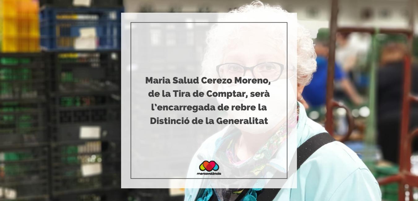 Maria Salud Cerezo Moreno, de la Tira de Comptar, serà l'encarregada de rebre la Distinció de la Generalitat