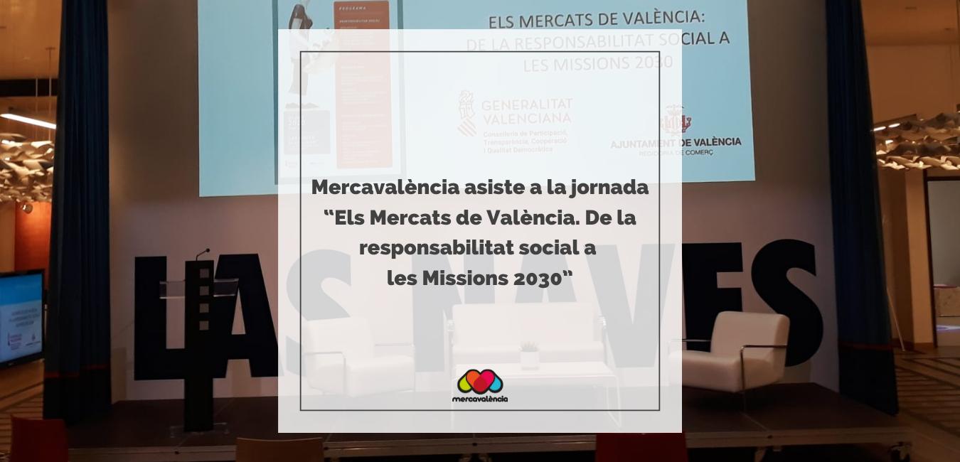 """Mercavalència asiste a la jornada """"Els Mercats de València. De la responsabilitat social a les Missions 2030""""."""