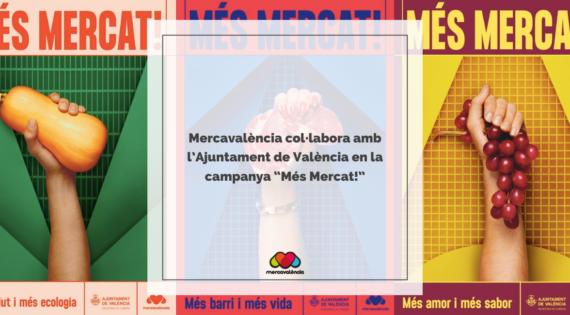 """Mercavalència col·labora amb l'Ajuntament de València en la campanya """"Més Mercat!"""""""