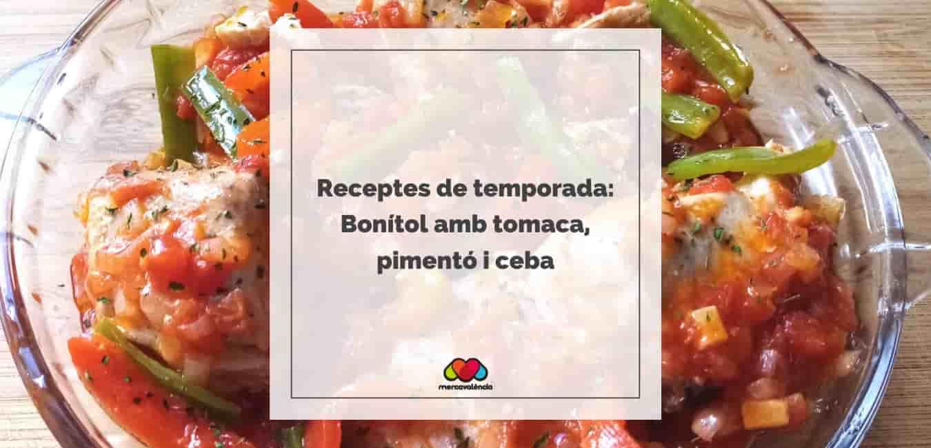 Receptes de temporada: Bonítol amb tomaca, pimentó i ceba