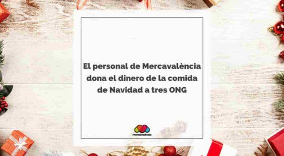 El personal de Mercavalència dona el dinero de la comida de Navidad a tres ONG