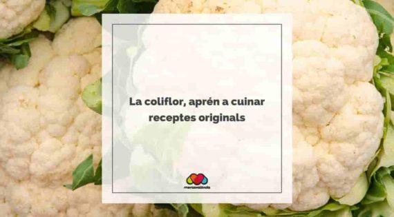 Coliflor, aprén a cuinar receptes originals