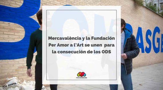 Mercavalència i la Fundació Per Amor a l'Art s'uneixen  per a la consecució dels ODS