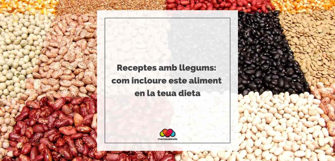 Receptes amb llegums: com incloure este aliment en la teua dieta