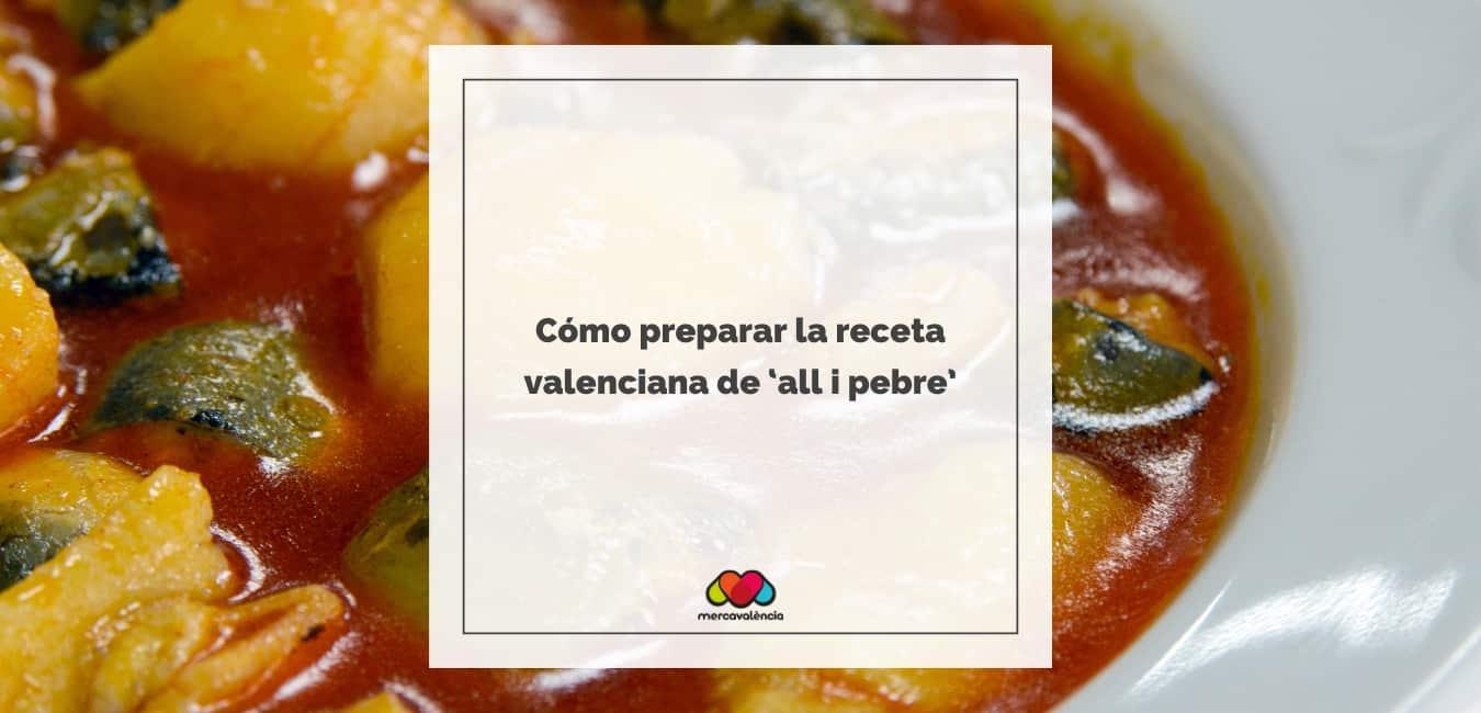 Como preparar la receta valenciana de 'all i pebre'