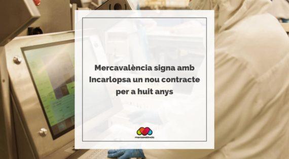 Mercavalència signa amb Incarlopsa un nou contracte per a huit anys
