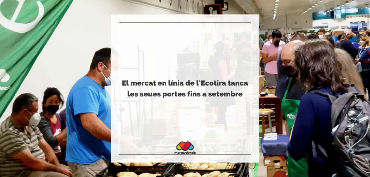 El mercat en línia de l'Ecotira tanca les seues portes fins a setembre