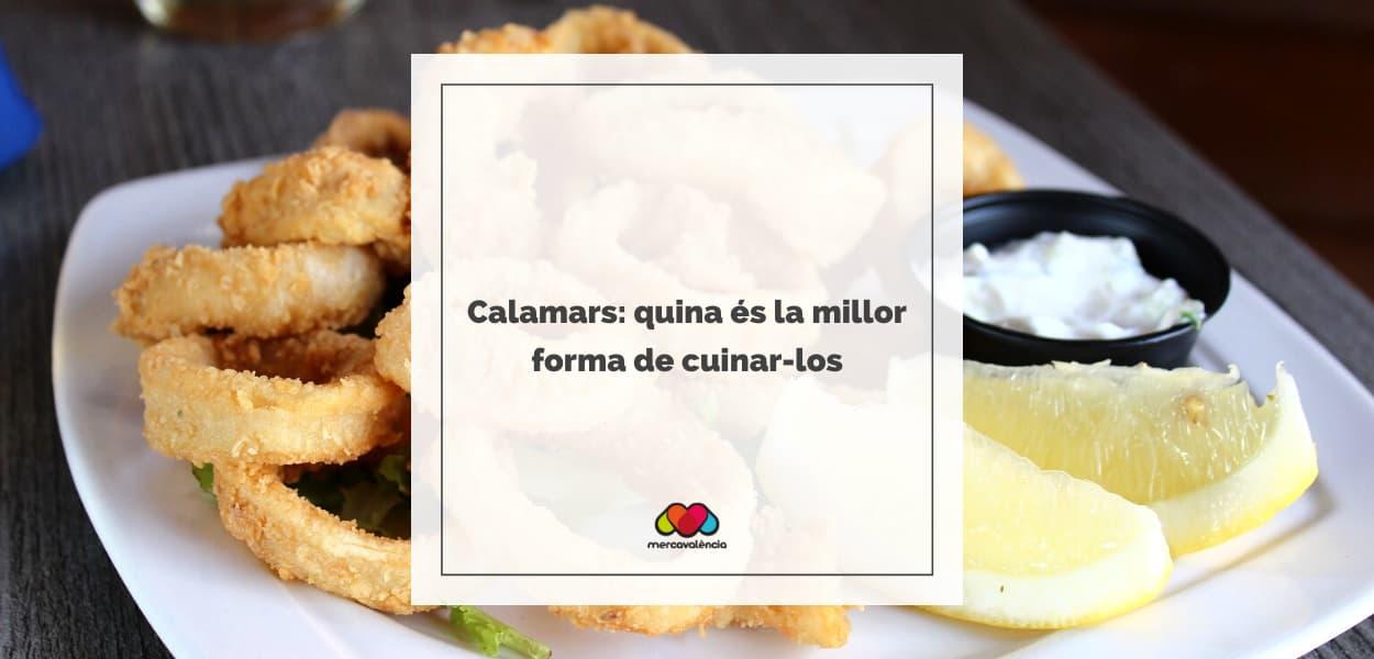 Calamars: quina és la millor forma de cuinar-los