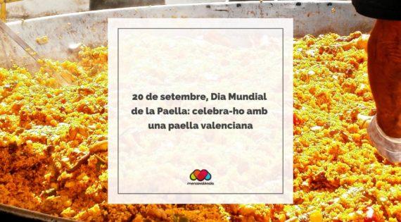 20 de setembre, Dia Mundial de la Paella: celebra-ho amb una paella valenciana