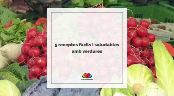 5 receptes fàcils i saludables amb verdures