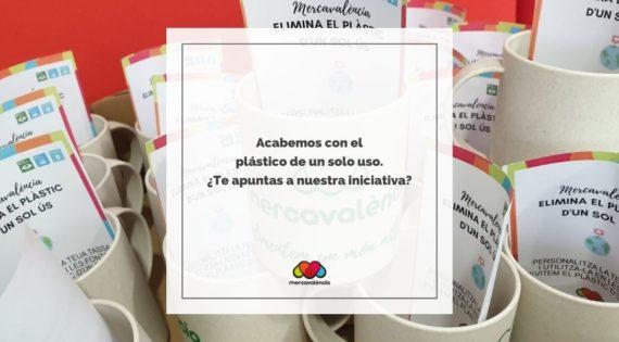 Mercavalència elimina el plástico de un solo uso